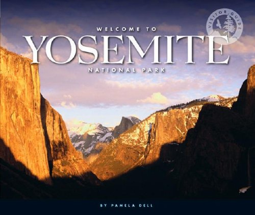 Read Online Welcome to Yosemite National Park (Visitor's Guides) ebook
