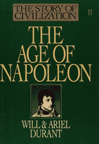 The Age of Napoleon - Book #11 of the Story of Civilization