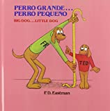 Perro grande... Perro peque???o / Big Dog... Little Dog (Spanish and English Edition) by P.D. Eastman (1982-03-01)