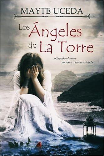 Los Angeles de La Torre: Cuando el amor no teme a la oscuridad: Amazon.es: Mayte F. Uceda, Ivan Hernandez: Libros