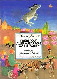 Prière pour aller au paradis avec les ânes par Francis Jammes