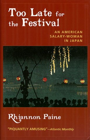 Too Late for the Festival: An American Salary Woman in Japan PDF
