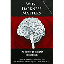 WHY DARKNESS MATTERS:  (New and Improved)