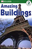 Amazing Buildings (DK Readers, Level 2)