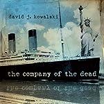 The Company of the Dead | David Kowalski