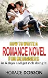 How To Write a Romance Novel in 5 Days.
