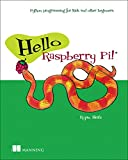 learn to program raspberry pi - Hello Raspberry Pi!: Python programming for kids and other beginners