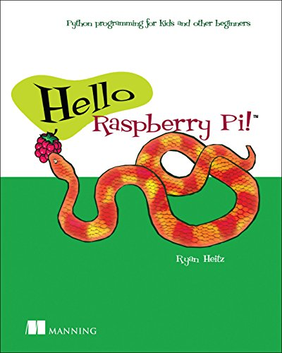 Book cover of Hello Raspberry Pi!: Python programming for kids and other beginners by Ryan Heitz