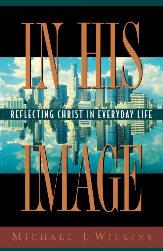 In His Image: Reflecting Christ in Everyday Life (Secrets)