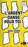 L'argent danse pour toi par Marx