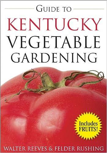 Good Guide To Kentucky Vegetable Gardening (Vegetable Gardening Guides): Walter  Reeves: 0789172002790: Amazon.com: Books