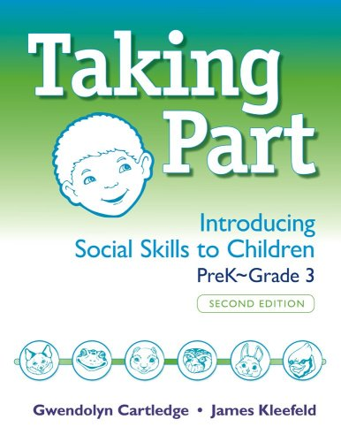 Taking Part: Introducing Social Skills to Children, PreK - Grade 3, Second Edition (Book and CD)