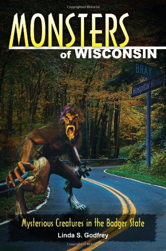 Monsters Of Wisconsin: Mysterious Creatures In The Badger State