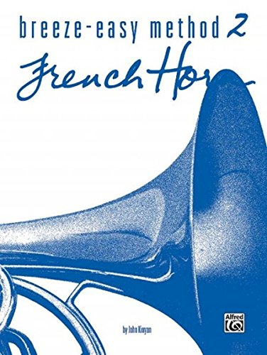 Breeze-Easy Method for French Horn, Book 2 (Breeze-Easy (Band Method French Horn)