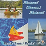 Â¡Barcos! Â¡Barcos! Â¡Barcos!, JoAnn Cleland, 1604725036