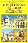 Enigmes, Légendes et Mystères du Vieux Paris par Hemmler