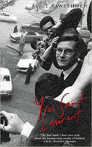 73c2677ac4b2 Yves Saint Laurent  A Biography  Amazon.co.uk  Alice Rawsthorn ...