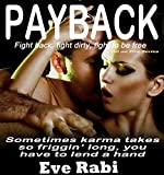 Payback - Fight back, fight hard, fight dirty if you have to!: A Romantic suspense book Series about love, lust and revenge: (Book 1) (The Girl on Fire Series) by  Eve Rabi in stock, buy online here
