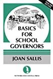 Basics for School Governors, Sallis, Joan, 1855390124