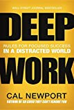 #6: Deep Work: Rules for Focused Success in a Distracted World