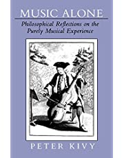 Music Alone: Philosophical Reflections on the Purely Musical Experience