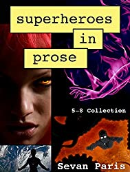 Superheroes in Prose: The 5-8 Collection