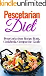 Pescetarian Diet: Pescetarianism Reci...