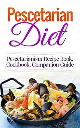 Pescetarian Diet Pescetarianism Recipe Book Cookbook Companion Guide Seafood Plan Fish