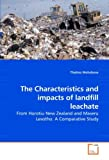 The Characteristics and impacts of landfill leachate: From Horotiu New Zealand and Maseru Lesotho: A Comparative Study