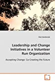 Leadership and Change Initiatives in a Volunteer Run Organization, Peni Hambrook, 3639040074