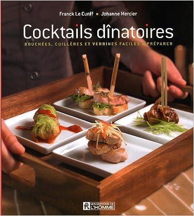 Télécharger en ligne Cocktails Dinatoires - Bouchees  Cuilleres et Verrines Faciles a Préparer pdf ebook