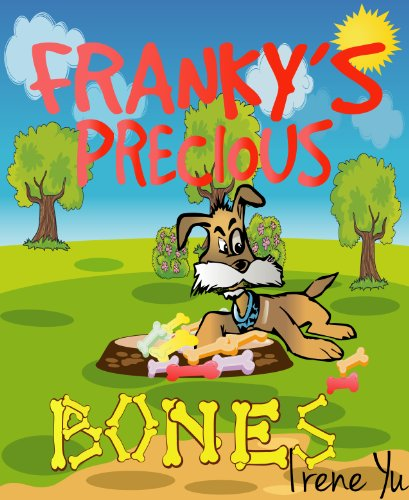 Children's Books:Franky's Precious Bones (Fun and Entertaining Children's Story for Kids for Ages 2- (Precious Bones)
