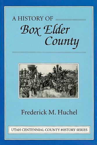 A History of Box Elder County [Utah]