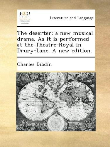 Download The deserter; a new musical drama. As it is performed at the Theatre-Royal in Drury-Lane. A new edition. ebook