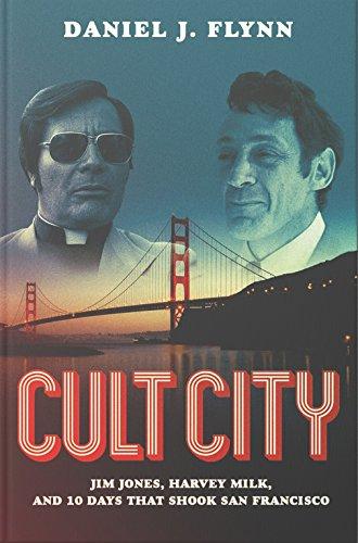 Cult City: Jim Jones, Harvey Milk, and 10 Days That Shook San Francisco -