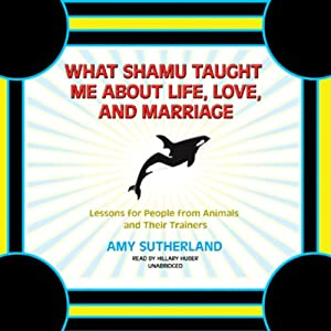 What Shamu Taught Me about Life, Love, and Marriage Audiobook