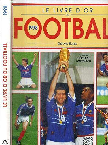 Livre D Or Du Football 1998 9782263027178 Amazon Com Books
