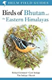 img - for Birds of Bhutan and the Eastern Himalayas (Helm Field Guides) book / textbook / text book