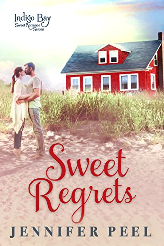 : Sweet Regrets (Indigo Bay Sweet Romance Series Book 5)