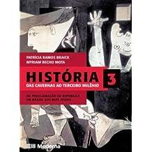 História. Volume 3 - das Cavernas ao Terceiro Milênio