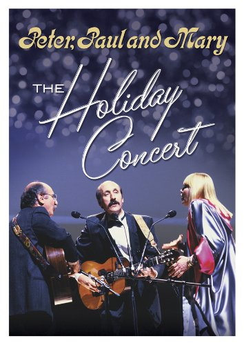 Peter, Paul and Mary-The Holiday Concert (Paul Fran)