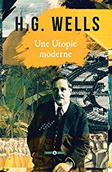 Une Utopie moderne (ArcheoSF) (French Edition) by [Wells, H.G.]
