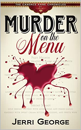 Murder on the Menu: The Candace Kane Chronicles by [George, Jerri]