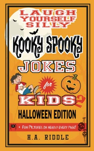 Laugh Yourself Silly Kooky Spooky Jokes for Kids 2: Halloween Edition Children's Humor Knock-Knock Jokes Puns Ages 6-14 (Volume -