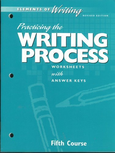 Practicing the Writing Process Worksheets with Answer Keys, Fourth Course, Revised Edition (Holt Elements of Writing) (Holt Elements Of Literature Fifth Course Answers)