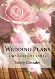 Wedding Plans: Our First Christmas (Rose) (Volume 3)