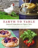 Earth to Table: Seasonal Recipes from an Organic Farm Hardcover - September 22, 2009