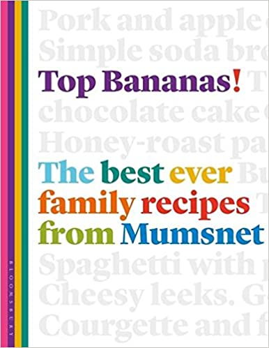 Top bananas the best ever family recipes from mumsnet amazon the best ever family recipes from mumsnet amazon claire mcdonald lucy mcdonald 9781408850497 books forumfinder Choice Image