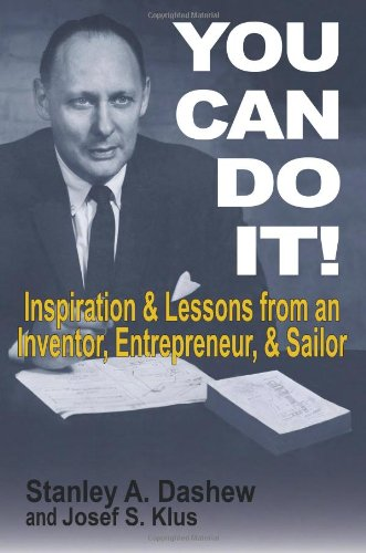 YOU CAN DO IT! INSPIRATION & LESSONS FROM AN INVENTOR, ENTREPRENEUR, & SAILOR