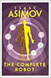 img - for The Complete Robot [Paperback] [Jan 01, 2018] ISAAC ASIMOV book / textbook / text book